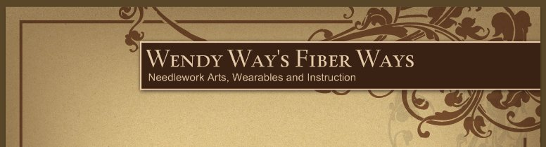 Wendy Way's Fiber Ways - Needlework Arts, Wearables and Instruction